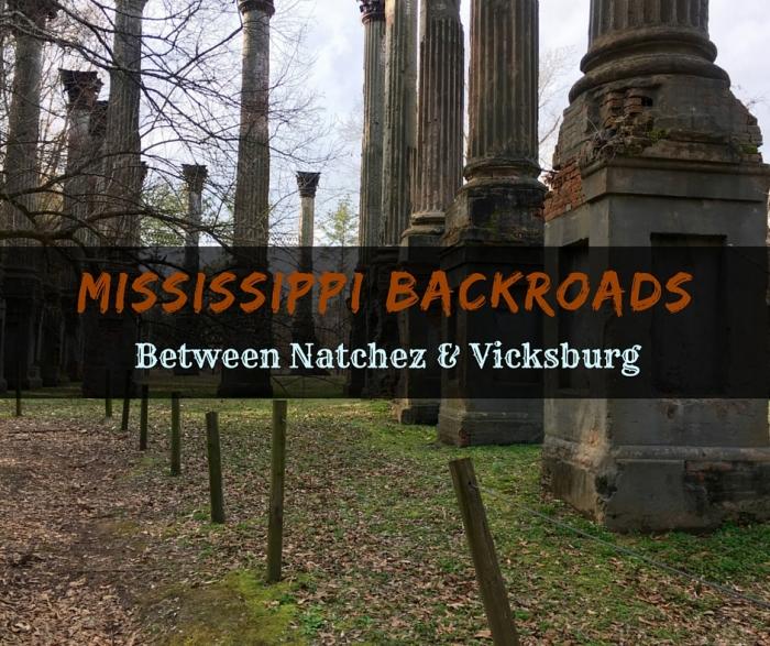 Mississippi BackroadsBetween Natchez and Vicksburg 2 - Backroad Travel Destinations