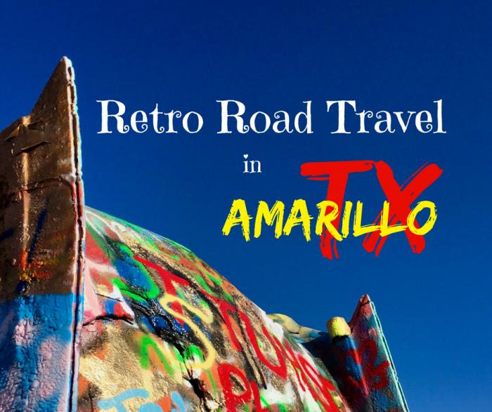 Revisit Retro Road Travel in Amarillo, Texas