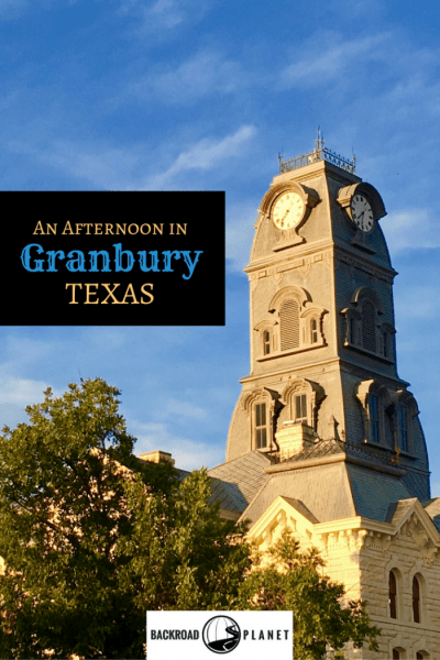 Take an afternoon to explore Granbury, Texas, a small town with big history and amazing architecture around the courthouse square
