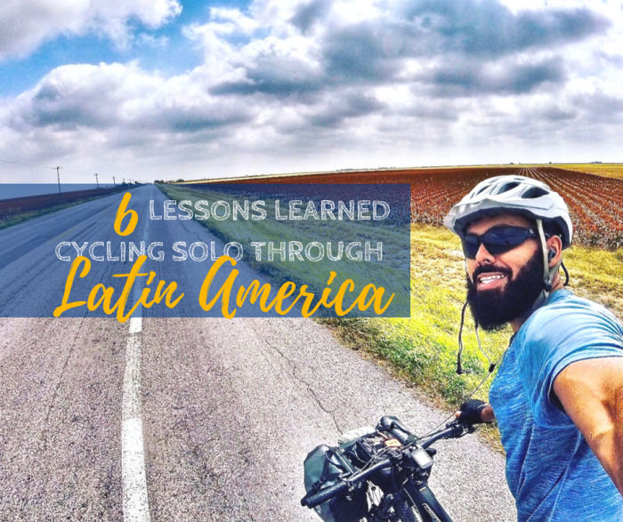 6 Lessons Learned Cycling Solo through Latin America