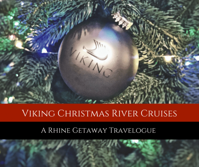Viking Christmas River Cruises: A Rhine Getaway Travelogue