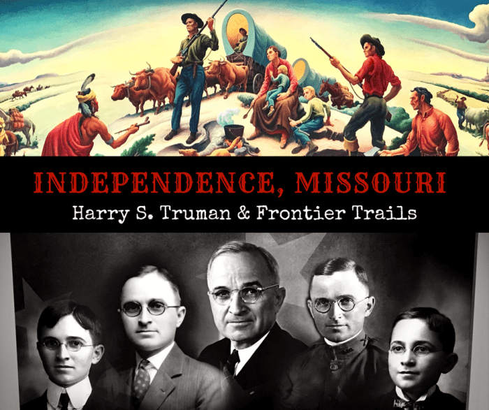 Truman Sites & Frontier Trails in Historical Independence, Missouri