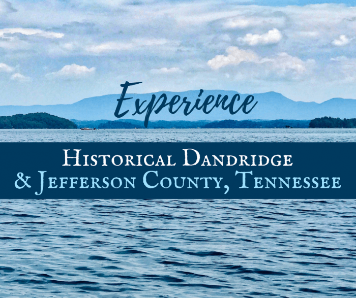 Experience Historical Dandridge and Jefferson County, Tennessee