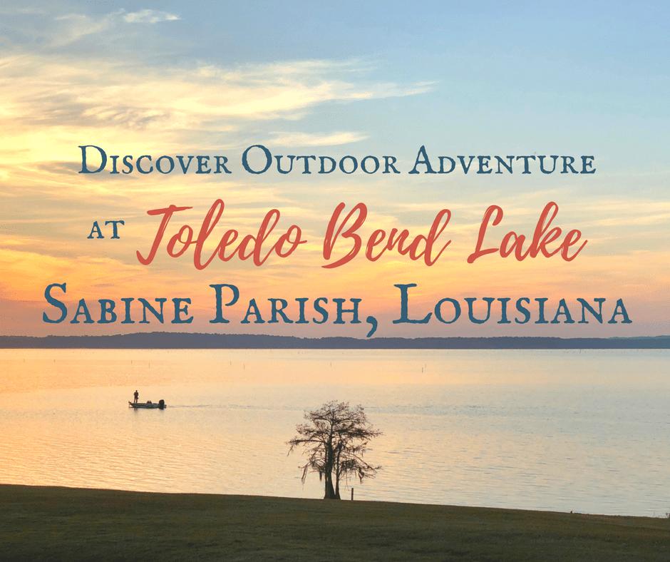 Discover Outdoor Adventure at Toledo Bend Lake & Sabine Parish, Louisiana