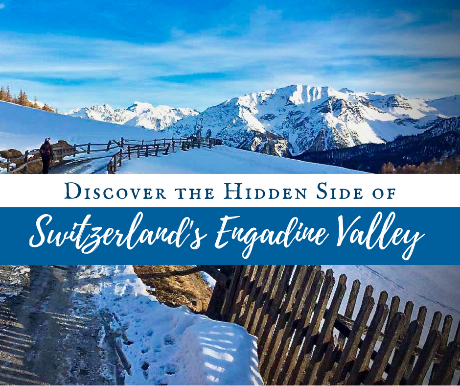 Discover Switzerland's Engadine Valley: The Hidden Side