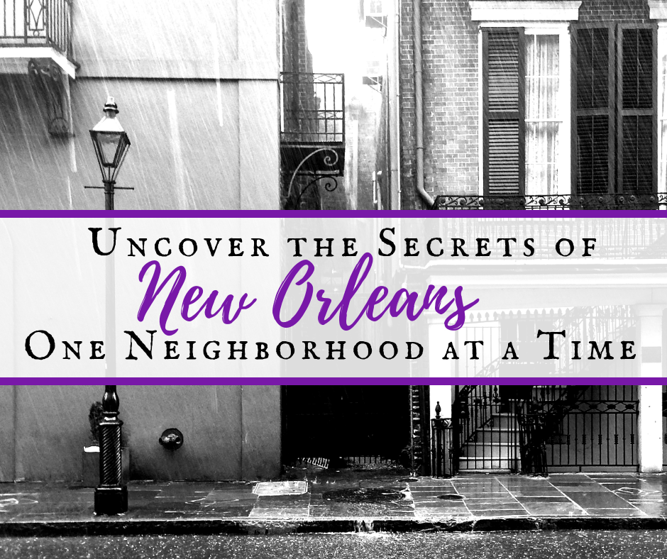 Uncover the Secrets of New Orleans Neighborhoods