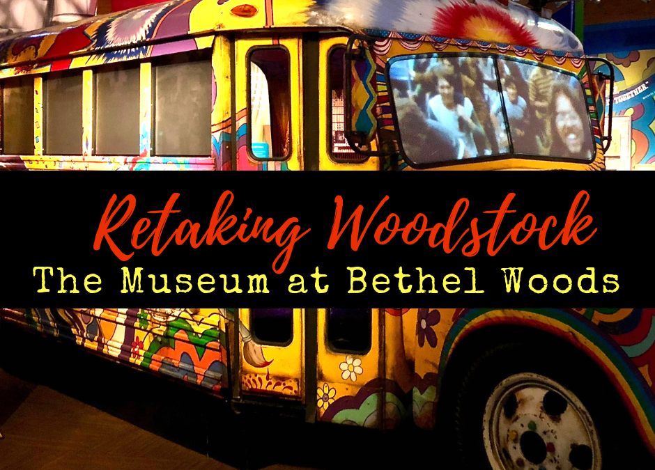 Retaking Woodstock: The Museum at Bethel Woods