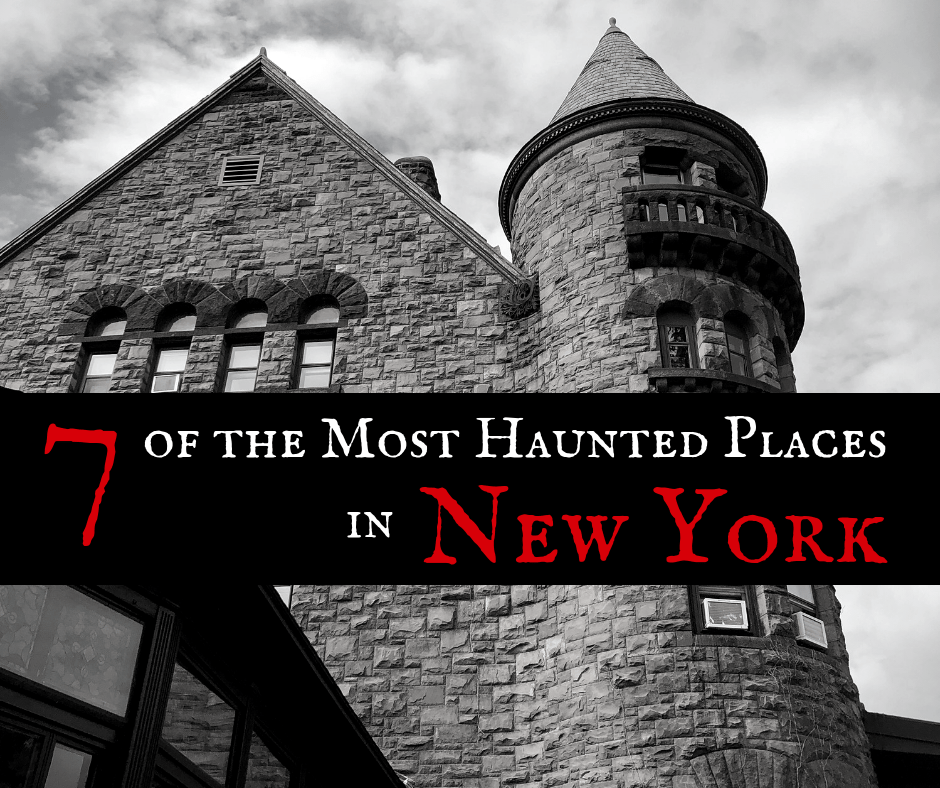 7 of the most haunted places in New York.
