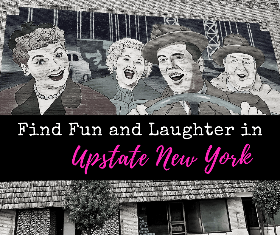 Find Fun and Laughter in Upstate New York