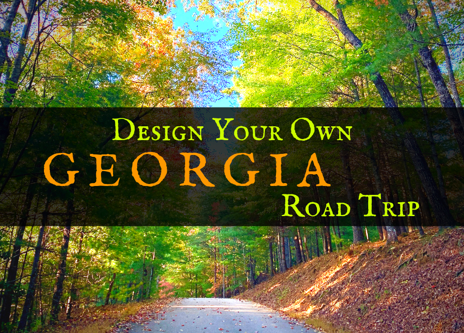 Design Your Own Georgia Road Trip | USA