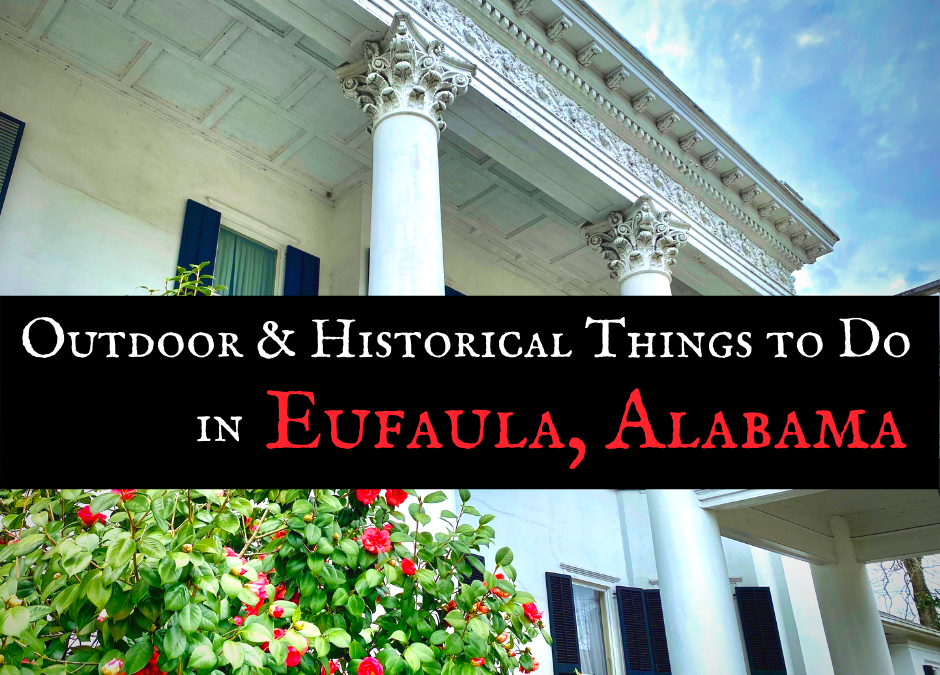Outdoor & Historical Things to Do in Eufaula Alabama