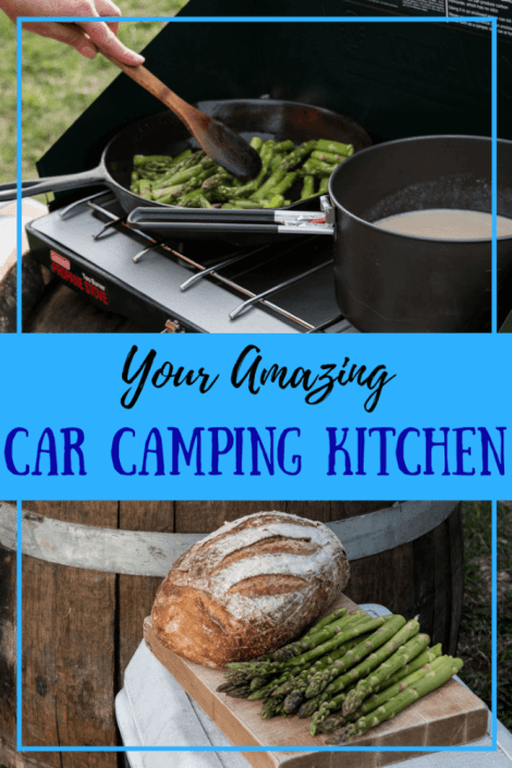 You can make your car camping kitchen amazing without a lot of gear. Here's how.