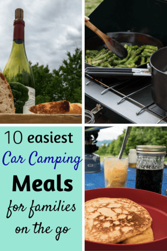 A collage of camping photos with the caption: 10 Easiest Car Camping Meals for Families on the Go
