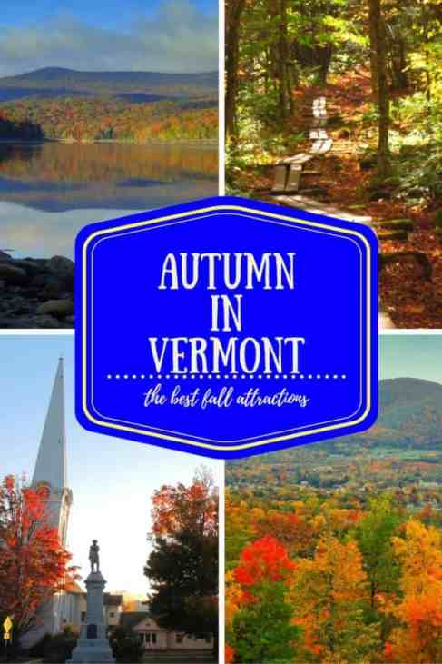 Autumn in Vermont is so much more than leaf peeping. Here are some of the best sites and attractions in the Green Mountain State.