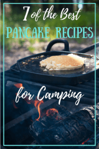Pancakes cooking on an iron skillet over a campfire. Caption reads: 7 of the Best Pancake Recipes for Camping.