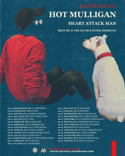 Hot Mulligan's you'll be fine tour with Heart Attack Man, Meet Me @ the Altar, and Super American. Tour dates can be found on Hot Mulligan's website