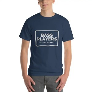Bass Players Tee Shirt