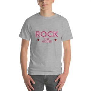 Rock The House Tee Shirt