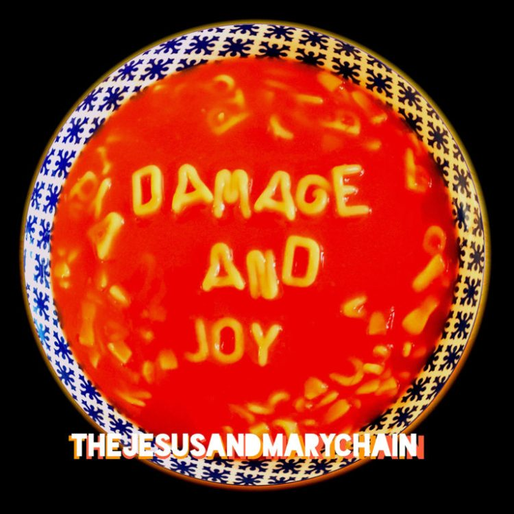 The Jesus and Mary Chain Damage and Joy