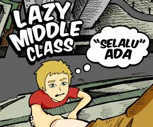 Lazy Middle Class Selalu Ada