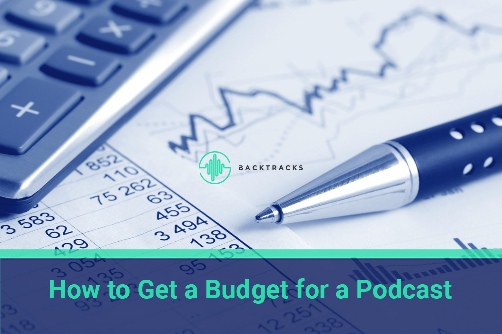 Want to know how to get or secure a budget for podcast?