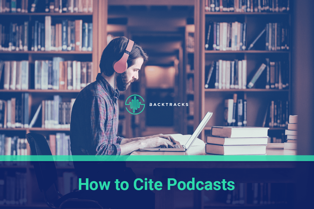 How to Cite Podcasts in Articles, Journals, Research, and Books