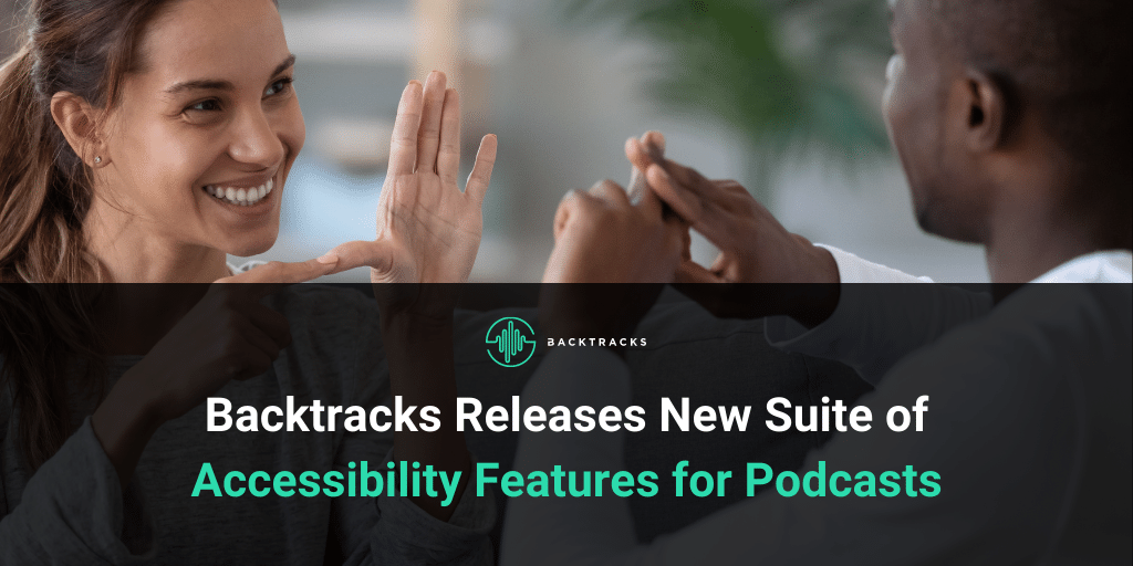 Backtracks adds accessibility features to podcast player