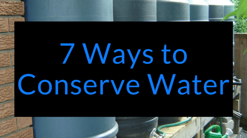 7 ways to conserve water, conserve water, Backyard Eden, www.backyard-eden.com, www.backyard-eden.com/7-ways-conserve-water