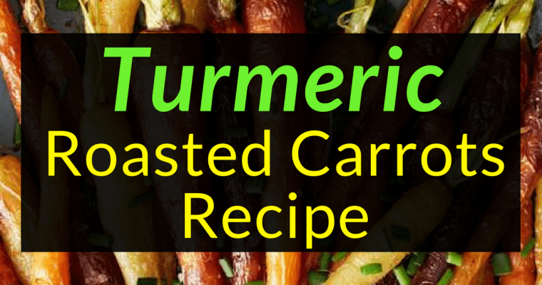 Turmeric Roasted Carrots Recipe