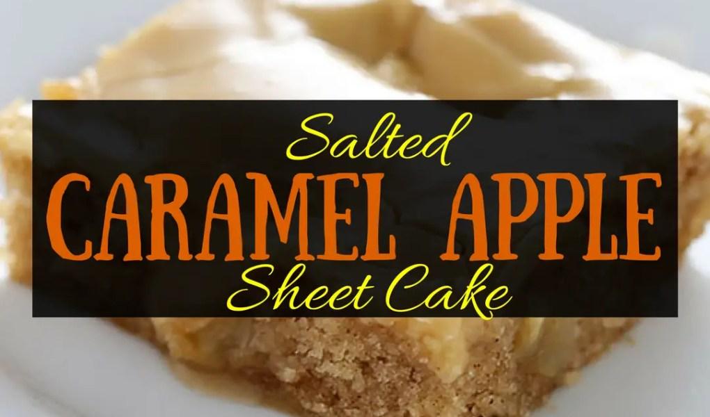 Salted Caramel Apple Sheet Cake Recipe, caramel apple, salted caramel, Recipes, Backyard Eden, www.backyard-eden, www.backyard-eden.com/salted-caramel-apple-sheet-cake-recipe