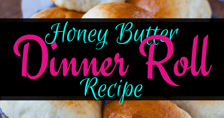 Honey Butter Dinner Roll Recipe