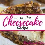 Pecan Pie Cheesecake Recipe, Cheesecake, Cheesecake Recipe, Pecan Pie Cheesecake, Backyard Eden, www.backyard-eden.com, www.backyard-eden.com/pecan-pie-cheesecake-recipe
