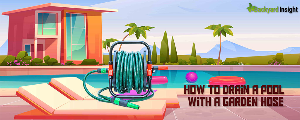 How to drain a pool with a garden hose
