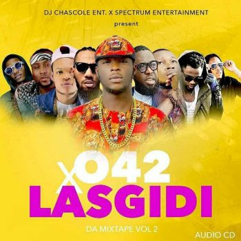DOWNLOAD Mix-tape: Dj Chascolee O42 x Lasgidi