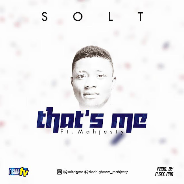 Solt Ft. Mahjesty – That's Me