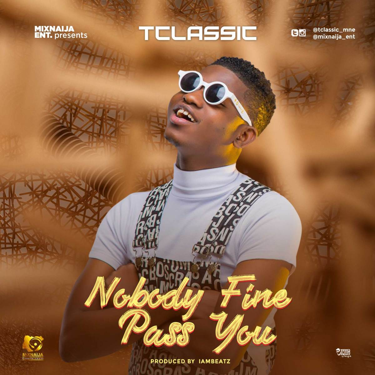 Music: T Classic - Nobody Fine Pass You (Prod by Iambeatz)