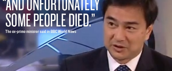 """Unfortunately, some people died."" — Abhisit Vejjajiva"