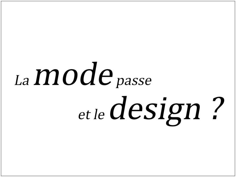 """""""La mode passe et le design"""", une conférence qui propose d'expliquer les enjeux du design et les champs d'application"""