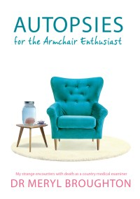 Autopsies for the Armchair Enthusiast by Meryl Broughton