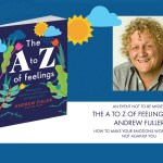 The A to Z of Feelings with Andrew Fuller – special event