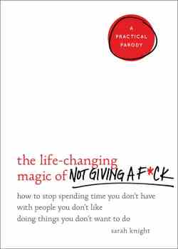 life changing magic of not giving a fck