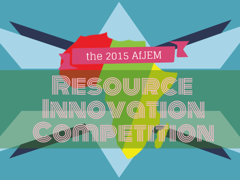The 2015 AfJEM Resource Innovation Competition