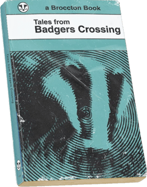 Tales From Badgers Crossing