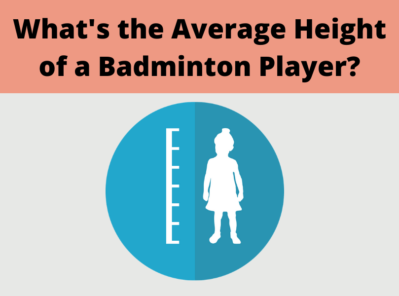You are currently viewing What is the Average Height of a Badminton Player?