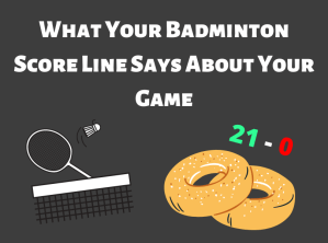 Read more about the article What Your Badminton Score Line Says About Your Game