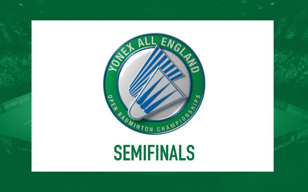 All England semifinals results 2019