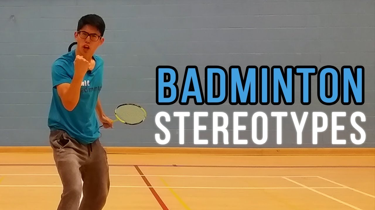 maxresdefault 68 - Badminton Stereotypes