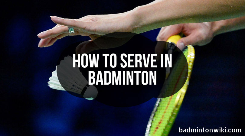How to Serve in Badminton