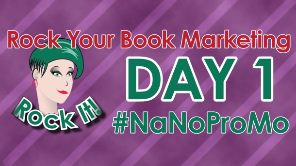 Day One of #NaNoProMo National Novel Promotion Month