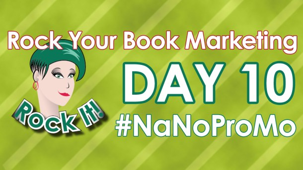 Day Ten of #NaNoProMo National Novel Promotion Month